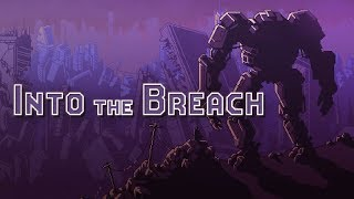 Dyna tyyppaa - Into the Breach (PC)