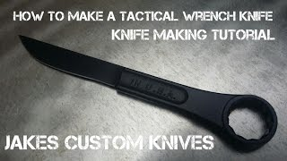 How To Make Custom Knife From Wrench - Tactical Wrench Knife