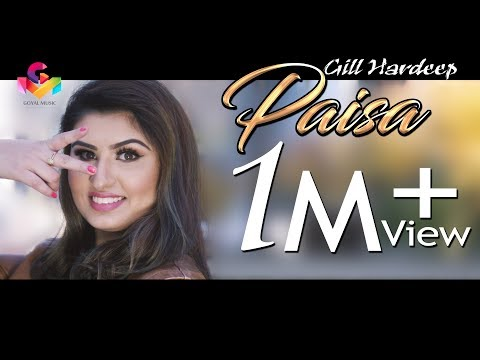 Paisa | Gill Hardeep | Gurlej Akhtar | Full Song | New Song 2018 | Goyal Music