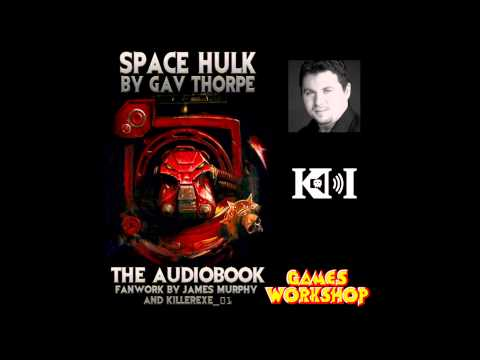 Space Hulk: The Audiobook - Part Two with SFX (unfinished) v0.9