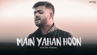 Gambar cover Main Yahaan Hoon - Unplugged Cover | Digbijoy Acharjee | Veer-Zaara | Shahrukh Khan