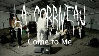 LA CORRIVEAU - Come to Me