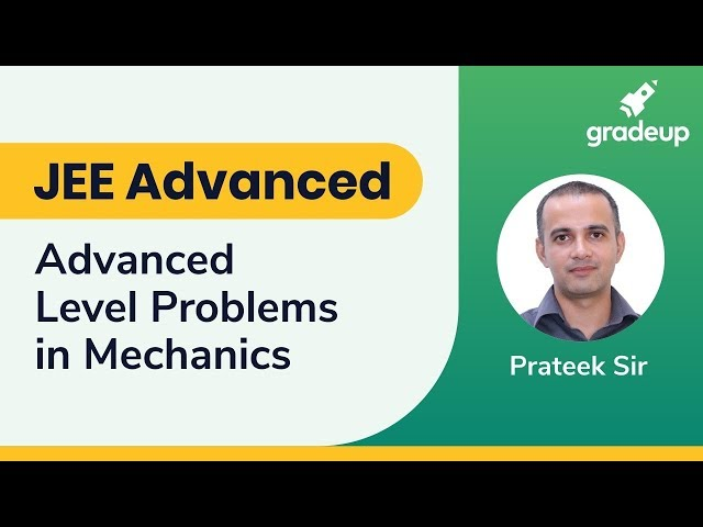 JEE Advanced 2019:  Advanced Level Problems in Mechanics
