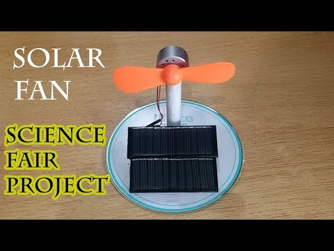 Alternative Energy Fan Science Fair Project, Solar Energy, S
