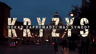 Kryzys. Dokąd zaprowadzi nas synod? / Crisis. Where will the synod lead us to? OFFICIAL VERSION