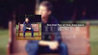 Gambar cover How Great Thou Art Josh Turner (Feat. Sonya Isaacs)