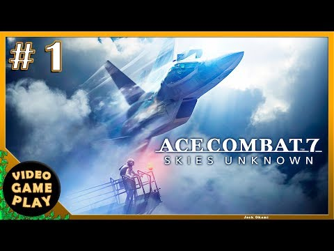 Ace Combat 7: Skies Unknown  Part 1  Gameplay Walkthrough - No commentary