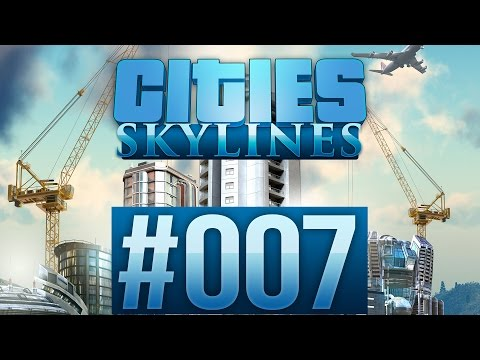 CITIES: SKYLINES #007 - The Black Death ★ Let's Play Cities: Skylines