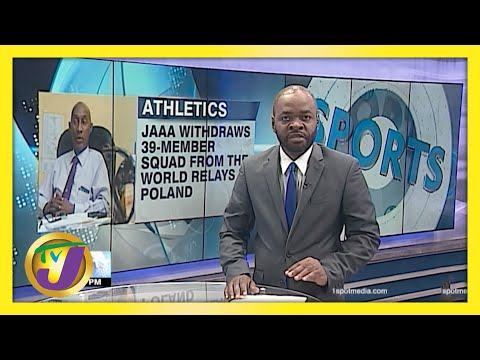 JAAA Withdraws Jamaica from the 2021 World Relays | TVJ Sports