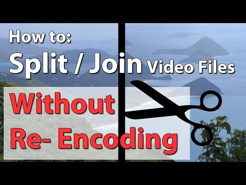 How to Join or Split Video files without Re-Encoding in Seconds