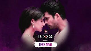 Tere Naal - Official Song   Akhil Sachdeva, Vaibhav Pani, Sidharth Shukla, Sonia Rathee   ALTBalaji