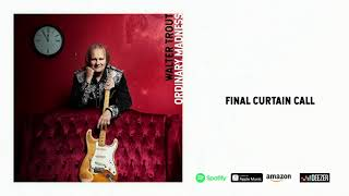 Walter Trout - Final Curtain Call (Ordinary Madness)