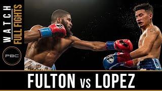 Fulton vs Lopez FULL FIGHT: December 8, 2017 - PBC on FS1