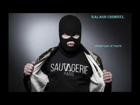 Kalash Criminel / Avant Que J'parte