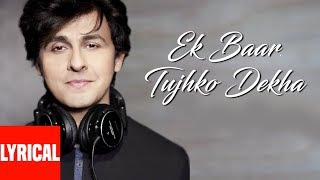 Ek Baar Tujhko Dekha Lyrical Video Super Hit Hindi Album | Deewana | Sonu Nigam | Sajid - Wajid