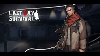 LAST DAY SURVIVAL ANDROID GAMEPLAY