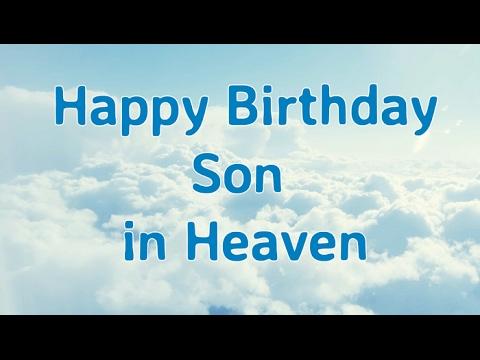 Happy Birthday To My Son In Heaven Birthday In Heaven Sayings Youtube