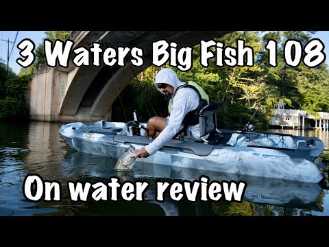 3 Waters Kayaks Big Fish 108 On Water Review
