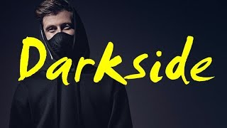 Alan Walker - Darkside (Feat. Au/Ra and Tomine Harket) lirik...