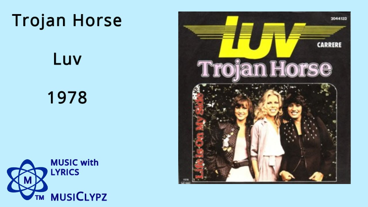 Trojan Horse - Luv 1978 HQ Lyrics MusiClypz - YouTube