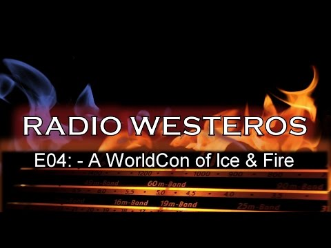Radio Westeros E4 - WorldCon / Sons of the Dragon (w/ Elio & Linda, Ser Mountain Goat, Xray)
