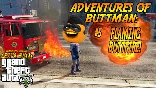 Adventures of Buttman #5: FLAMING BUTTFIRE! (Annoying Orange GTA V)