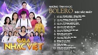 BOLERO - Những tình khúc đặc sắc nhất - Gala Nhạc Việt (Official Audio)