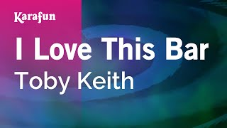 karaoke-i-love-this-bar---toby-keith