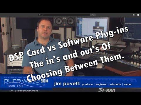 DSP Card vs Software Plug-ins - Pure Wave Audio Tech Talk - Jim Pavett