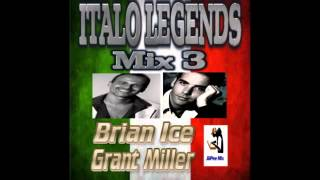 Italo Legends Mix 3 (Brian Ice & Grant Miller )