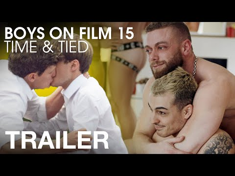 Boys On Film 15: Time & Tied - Official Trailer