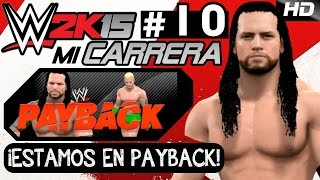 WWE 2K15 [Mi Carrera] - ¡Estamos en PAYBACK! - EP 10
