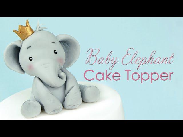How to make a Baby Elephant Cake Topper Tutorial