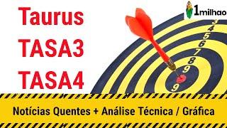 As Últimas De Taurus Sa - Tasa3 E Tasa4 - Comprar Ou Vender - Análise Tasa3 Tasa4