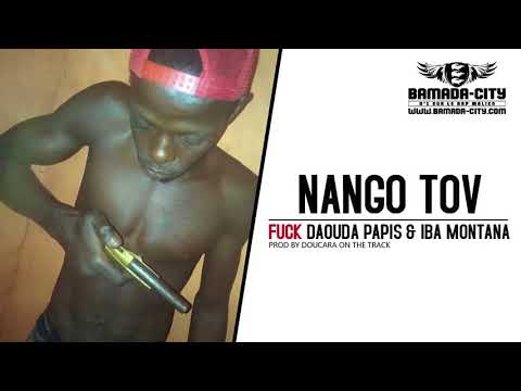 NANGO TOV - FUCK DAOUDA PAPIS & IBA MONTANA