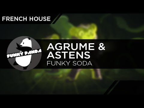 French House | Agrume & Astens – Funky Soda