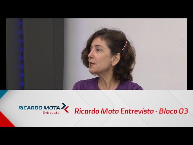 Ricardo Mota Entrevista - Bloco 03