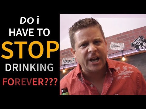 Do I Have To Stop Drinking Forever - Can Alcoholics EVER Drink Socially?