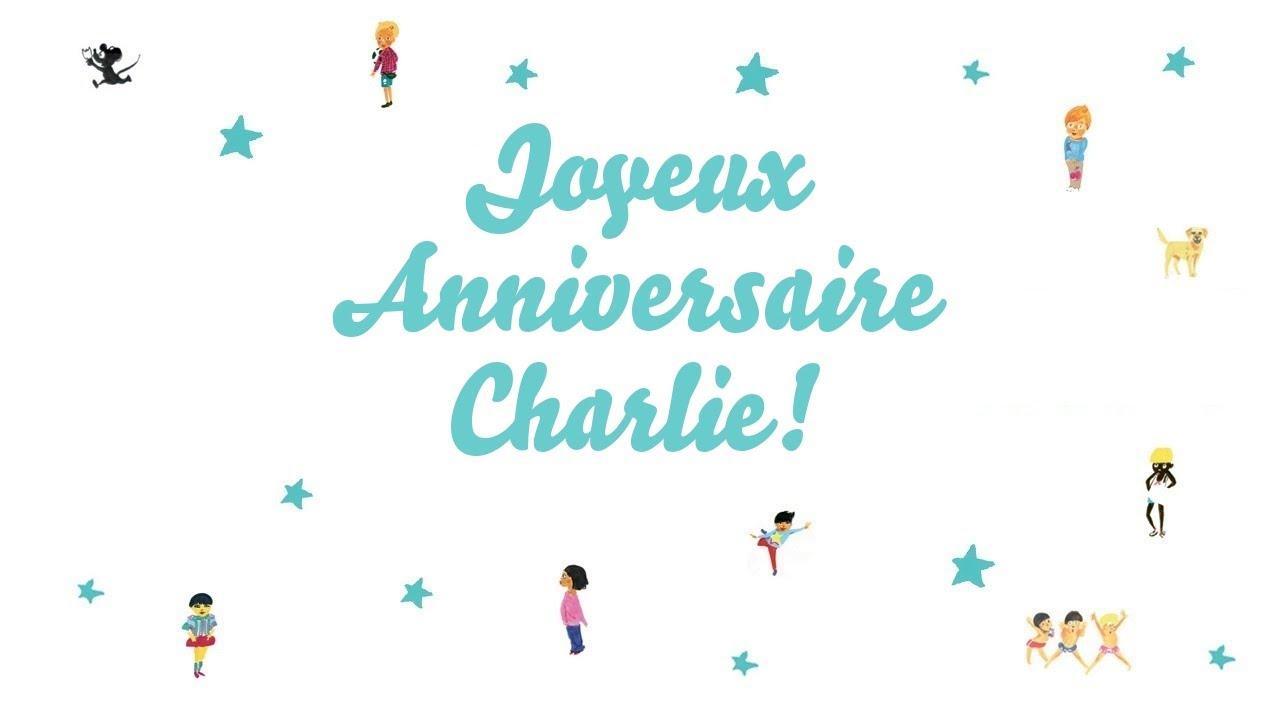 Joyeux Anniversaire Charlie