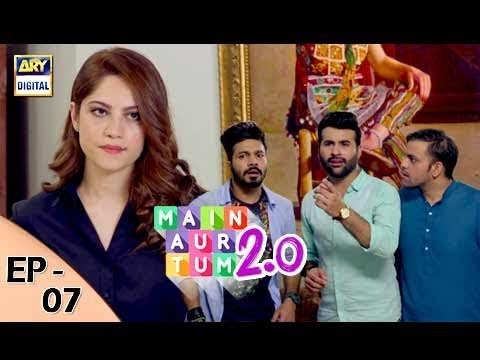 Mein Aur Tum 2. 0 - Episode 07 - Ary Digital