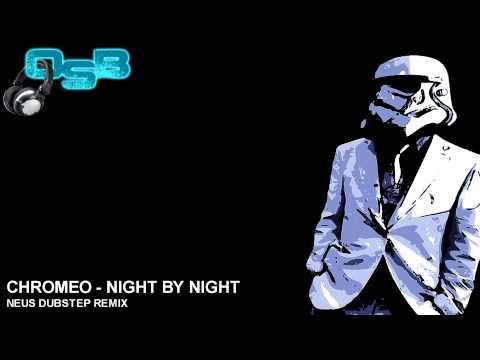 Chromeo  Night  Night NEUS Dubstep RemixFULL HD