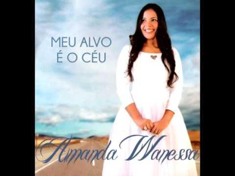 Amanda Wanessa - Meu Alvo é o Céu (CD Completo)