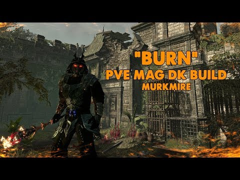 ESO - Burn - Magicka Dragonknight PVE Build - (Murkmire)