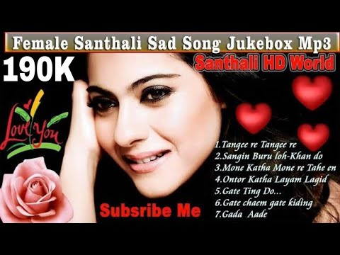 Santhali Sad Songs Jukebox MP3*santhali hd world
