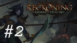 Kingdom of Amalur - The Legend of Dead Kel DLC Walkthrough with Commentary Part 2 - Annoying