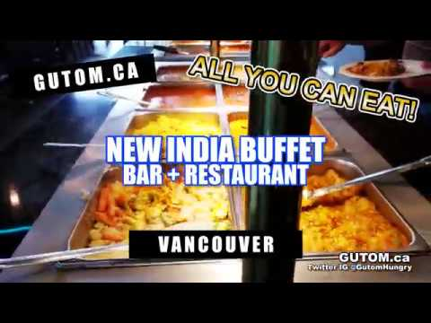 ALL YOU CAN EAT! AT NEW INDIA BUFFET + BAR | Vancouver Food Guide Reviews - Gutom.ca