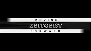 Zeitgeist Moving Forward  2011 (HD)