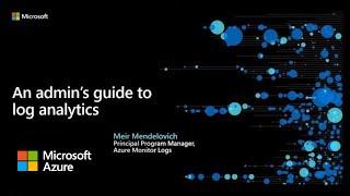 An admin's guide to Log Analytics | Azure Monitor Virtual Series