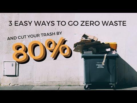 3 Easy Ways To Go Zero Waste & Cut Your Trash By 80%