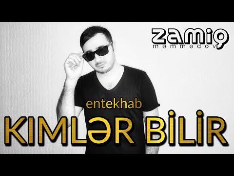 Zamiq - Entekhab 2017 Kimler Bilir Neler Cekdim (Audio) New Version